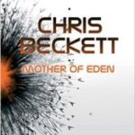 Mother Of Eden (book 2) by Chris Beckett  (book review)