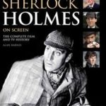 Sherlock Holmes On Screen: The Complete Film And TV History (Updated Version) by Alan Barnes (book review).