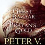 The Great Bazaar And Brayan's Gold by Peter V. Brett (book review).