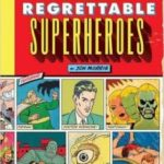 The League Of Regrettable Superheroes by Jon Morris    (book review)