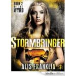 Stormbringer: Book 2 of The Wyrd by Alis Franklin (book review).