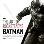 The Art Of Rocksteady's Batman by Daniel Wallace (book review).