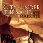 City Under The Sand (The Abyssal Plague Prelude book 3) by Jeff Mariotte (book review).
