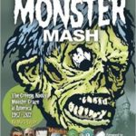 Monster Mash: The Creepy, Kooky Monster Craze In America: 1957-1972 by Mark Voger (book review).