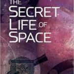 The Secret Life Of Space by Heather Couper and Nigel Henbest   (book review)