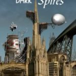 Dark Spires by Eugene Byrne, Roz Clarke, Sarah Singleton and Adam Colston   (ebook review)