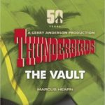 Thunderbirds The Vault by Marcus Hearn (book review).