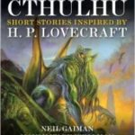 Acolytes Of Cthulhu: Short Stories Inspired By H.P. Lovecraft edited by Robert M. Price (book review).
