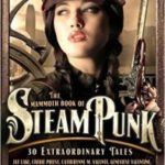 The Mammoth Book Of Steam Punk edited by Sean Wallace   (book review)