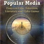 Time Travel In Popular Media edited by Matthew Jones and Joan Ormrod (book review).