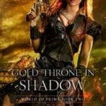Gold Throne in Shadow (World of Prime: Book 2) by M.C. Planck (book review)