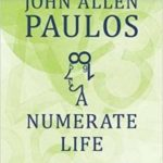 A Numerate Life by John Allen Paulos  (book review)