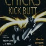 Chicks Kick Butt edited by Rachel Caine and Kerrie L. Hughes (book review).