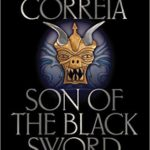 Son Of The Black Sword (Saga Of The Forgotten Warrior book 1) by Larry Correia (book review).