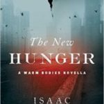 The New Hunger (Warm Bodies) by Isaac Marion (book review).