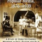 Death Rays And The Popular Media, 1876-1939 by William J. Fanning, Jr. (book review).