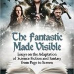 The Fantastic Made Visible edited by Matthew Wilhelm Kapell and Ace G. Pilkington (book review).