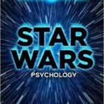 Dark Side Of The Mind: Star Wars Psychology edited by Travis Langley (book review).