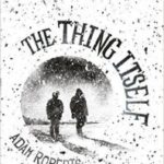 The Thing Itself by Adam Roberts (book review).