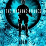 The Machine Awakes by Adam Christopher (book review).