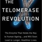 The Telomerase Revolution by Michael Fossel    (book review)
