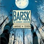 Barsk: The Elephants' Graveyard by Lawrence M. Schoen (book review).