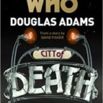 Doctor Who: City Of Death by James Goss (book review).