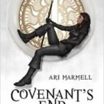 Covenant's End: A Widdershins Adventure by Ari Marmell.