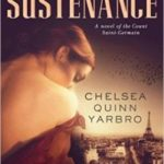 Sustenance (a novel of the Count Saint-Germain) by Chelsea Quinn Yarbro (book review).