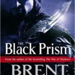 The Black Prism (Lightbringer book 1) by Brent Weeks (book review).