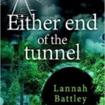 Either End Of The Tunnel by Lannah Battley (book review).