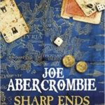 Sharp Ends by Joe Abercrombie (book review).