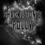 Shackleton's Folly (The Lost Wonders book 1) by Todd Yunker.