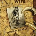 The Ape's Wife And Other Stories by Caitlin R. Kiernan (book review).