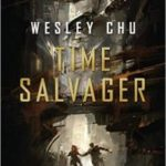 Time Salvager by Wesley Chu (book review).