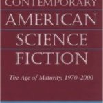Understanding Contemporary American Science Fiction: The Age Of Maturity, 1970-2000 by Darren Harris-Fain (book review).