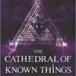 The Cathedral Of Known Things (Relic Guild book 2) by Edward Cox (book review).