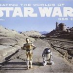 Creating The Worlds Of Star Wars: 365 Days by John Knoll with JW Rinzler (book review).