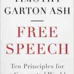 Free Speech: Ten Principles For A Connected World by Timothy Garton Ash (book review).