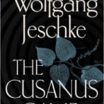 The Cusanus Game by Wolfgang Jeshke (book review).
