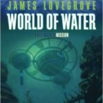 World Of Water (A Dev Harmer Adventure) by James Lovegrove (book review).