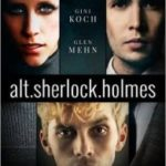 Alt. Sherlock Holmes: New Visions Of The Great Detective by Gini Kock, Glen Mehn and Jamie Wyman (book review).