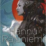 Invisible Planets: Collected Fiction by Hannu Rajaniemi (book review).