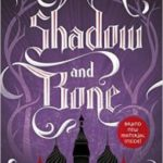Shadow And Bone (The Grisha Trilogy Book 1) by Leigh Bardugo (audio book review).