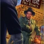 Stalking The Zombie by Mike Resnick (book review).