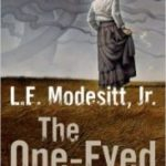 The One-Eyed Man by L.E. Modesitt, Jr. (book review).