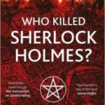 Who Killed Sherlock Holmes? (Shadow Police book 3) by Paul Cornell (book review).