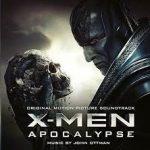 X-Men: Apocalypse. Original Soundtrack by John Ottman (CD review).