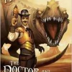 The Doctor And The Dinosaurs (A Weird West Tale) by Mike Resnick   (book review)