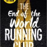 The End Of The World Running Club by Adrian J Walker   (book review)